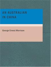 Cover of: An Australian in China (Large Print Edition) | George Ernest Morrison