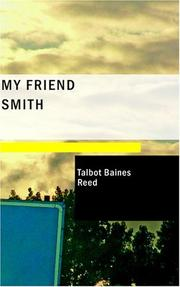 Cover of: My Friend Smith: A Story of School and City Life