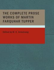 Cover of: The Complete Prose Works of Martin Farquhar Tupper (Large Print Edition) | Martin Farquhar Tupper