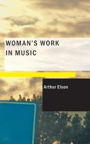 Woman's work in music by Arthur Elson