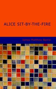 Cover of: Alice Sit-By-The-Fire | James Matthew Barrie