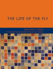 Cover of: The Life of the fly (Large Print Edition) | Jean-Henri Fabre