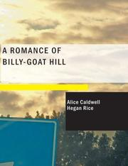 Cover of: A Romance of Billy-Goat Hill (Large Print Edition) | Alice Caldwell Hegan Rice