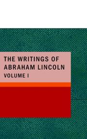 Cover of: The Writings of Abraham Lincoln; Volume 1