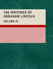 Cover of: The Writings of Abraham Lincoln; Volume 4: The Lincoln-Douglas Debates II