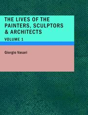 Cover of: The Lives of the Painters; Sculptors & Architects; Volume 1