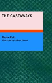 Cover of: The castaways: a story of adventure in the wilds of Borneo