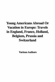 Cover of: Young Americans Abroad Or Vacation in Europe | Various Authors