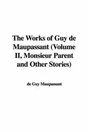 Cover of: The Works of Guy de Maupassant (Volume II, Monsieur Parent and Other Stories)