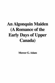 Cover of: An Algonquin Maiden (A Romance of the Early Days of Upper Canada)