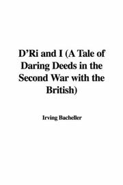 Cover of: D'Ri and I (A Tale of Daring Deeds in the Second War with the British)