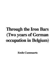 Cover of: Through the Iron Bars (Two years of German occupation in Belgium)