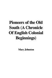 Cover of: Pioneers of the Old South (A Chronicle Of English Colonial Beginnings) | Mary Johnston