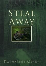 Cover of: Steal away | Katharine Clark