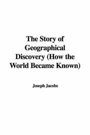 Cover of: The Story of Geographical Discovery (How the World Became Known)