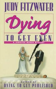 Cover of: Dying to Get Even (Jennifer Marsh Mysteries) | Judy Fitzwater