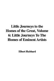 Cover of: Little Journeys to the Homes of the Great, Volume 6