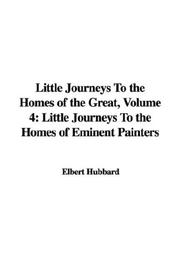 Cover of: Little Journeys To the Homes of the Great, Volume 4