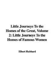 Cover of: Little Journeys To the Homes of the Great, Volume 2