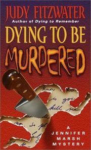 Cover of: Dying to Be Murdered (Jennifer Marsh Mysteries) | Judy Fitzwater