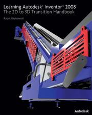 Cover of: Learning Autodesk Inventor 2008: The 2D to 3D Transition Handbook