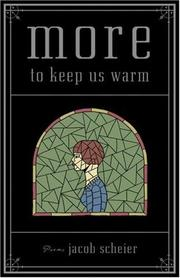 Cover of: More to Keep Us Warm | Jacob Scheier