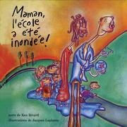 Cover of: Maman, l'ecole a ete inondee! | Ken Rivard