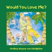 Cover of: Would You Love Me? | Andrea Wayne von Konigslow