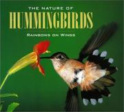 Cover of: The Nature of Hummingbirds: Rainbows on Wings