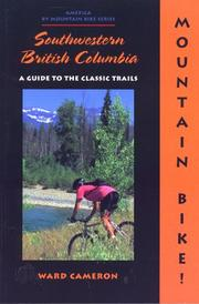 Mountain Bike! Southwestern British Columbia by Ward Cameron