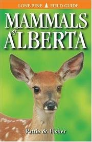 Cover of: Mammals of Alberta (Lone Pine Field Guides) | Chris Fisher