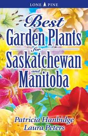 Cover of: Best Garden Plants for Saskatchewan And Manitoba | Patricia Hanbidge