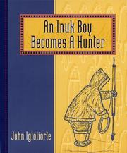 An Inuk boy becomes a hunter by John Igloliorte