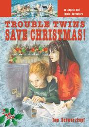 Cover of: Trouble Twins Save Christmas (Angela and Emmie Adventure) | Tom Schwarzkopf