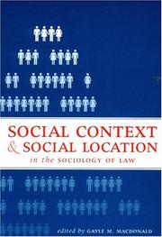 Cover of: Social Context and Social Location in the Sociology of Law | Gayle M. Macdonald
