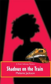 Cover of: Shadows on the Train (Dinah Galloway Mysteries) | Melanie Jackson