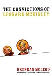 Cover of: The Convictions of Leonard Mckinley | Brendan Mcleod