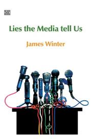 Cover of: Lies the Media Tell Us | James Winter