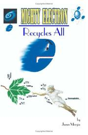 Cover of: The Mighty Electron Recycles All