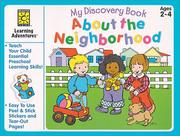 Cover of: About the Neighborhood (My Discovery Books) | Brighter Vision learning adventures
