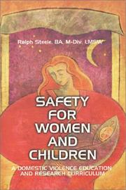 Cover of: Safety for Women and Children A Domestic Violence Education and Research Curriculum | Ralph Steele