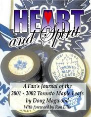 Cover of: Heart and Spirit - The Toronto Maple Leafs of 2001-2002 - A Fan