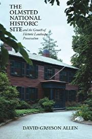Cover of: The Olmsted National Historic Site and the Growth of Historic Landscape Preservation | David Grayson Allen