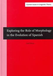 Cover of: Exploring the Role of Morphology in the Evolution of Spanish | Joel Rini