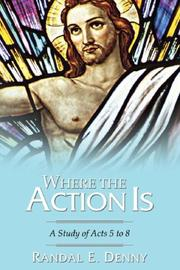 Cover of: Where the Action Is | Randal Earl Denny