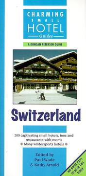 Cover of: Charming Small Hotel Guides, Switzerland: With Liechtenstein (Charming Small Hotel Guides: Switzerland) |