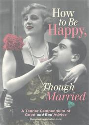 Cover of: How to Be Happy, Though Married