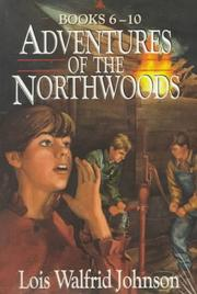 Cover of: Adventures of the Northwoods: Disaster on Windy Hill/Mystery of the Missing Map/the Runaway Clown/Grandpa's Stolen Treasure/the Mysterious Hideaway/