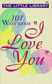 Cover of: 101 Ways to Say I Love You (Little Library) | Ron Wheeler