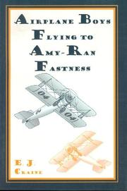 Cover of: Airplane Boys Flying to Amy-Ran Fastness (Airplane Boys Series) | E.J. Craine